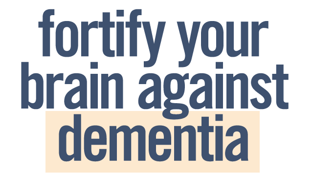 Fortify Your Brain Against Dementia