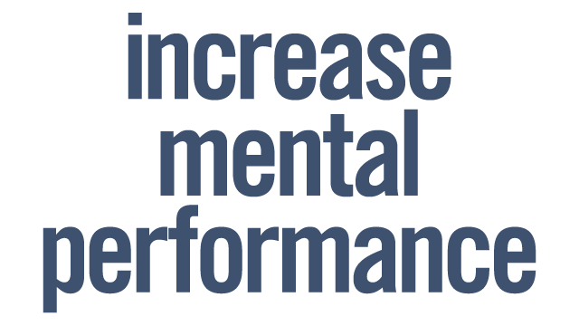 Increase mental performance
