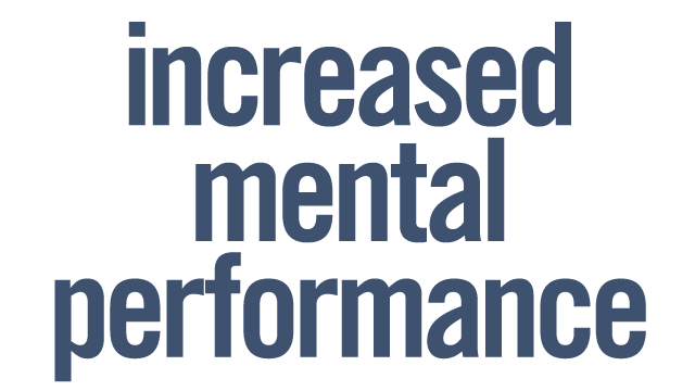 Increased mental performance