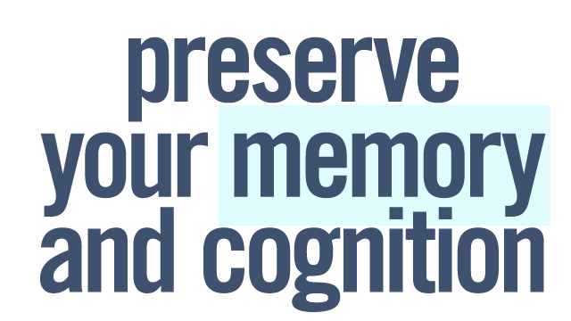 Preserve Your Memory and Cognition